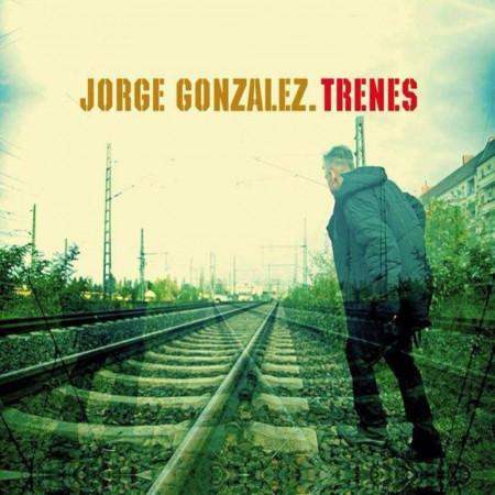 Vinilo Jorge Gonzalez - Trenes